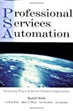 PSA: Professional Services Automation: Optimizing Project and Service Oriented Organizations