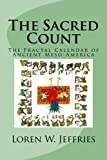 img - for The Sacred Count: The Fractal Calendar of Ancient Meso-America book / textbook / text book