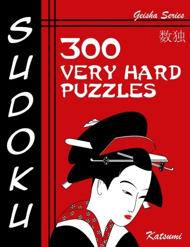 Download Sudoku Puzzle Book, 300 Very Hard Puzzles: A Geisha Series Book (Volume 20) pdf