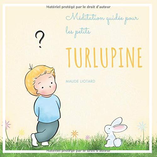 Turlupine : Méditation guidée pour les petits