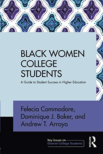 Black Women College Students (Key Issues on Diverse College Students)