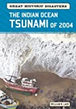 The Indian Ocean Tsunami of 2004 (Great Historic Disasters)