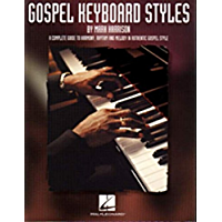Gospel Keyboard Styles: A Complete Guide to Harmony, Rhythm and Melody in Authentic Gospel Style (Harrison Music… book cover