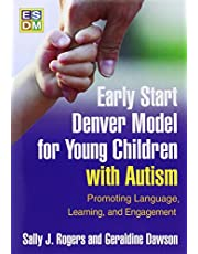 Early Start Denver Model for Young Children with Autism: Promoting Language, Learning, and Engagement