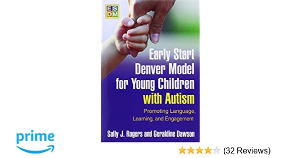 early start denver model for young children with autism promoting language learning and engagement