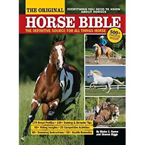 The Original Horse Bible: The Definitive Source for All Things Horse 7