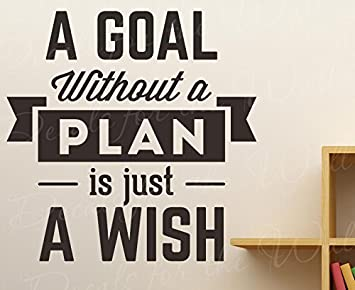A Goal Without A Plan Is Just A Wish   Inspirational Motivational Inspiring  Achievement Success Character