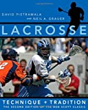 img - for Lacrosse: Technique and Tradition, The Second Edition of the Bob Scott Classic book / textbook / text book