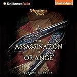 The Assassination of Orange: A Foreworld SideQuest | Joseph Brassey
