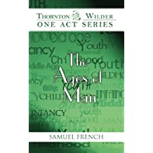 The Ages of Man (Thornton Wilder One Act)