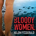 Bloody Women Audiobook by Helen Fitzgerald Narrated by Reanne Farley