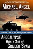 Apocalypse with a Side of Grilled Spam – Episode One (The Strangelets Series Book 1)