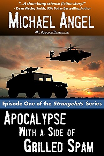 Apocalypse with a Side of Grilled Spam - Episode One (The Strangelets Series Book 1) by [Angel, Michael]