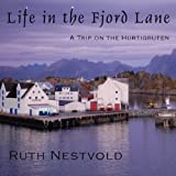 Life in the Fjord Lane: A Trip on the Hurtigruten in Norway