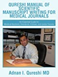 Qureshi Manual of Scientific Manuscript Writing for Medical Journals, Adnan I. Qureshi, 1467038342