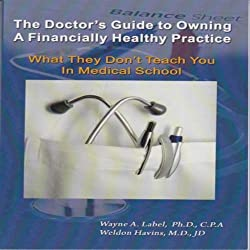 The Doctor's Guide to Owning a Financially Healthy Practice