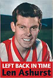 Left Back in Time: The Autobiography of Len Ashurst: Amazon.es