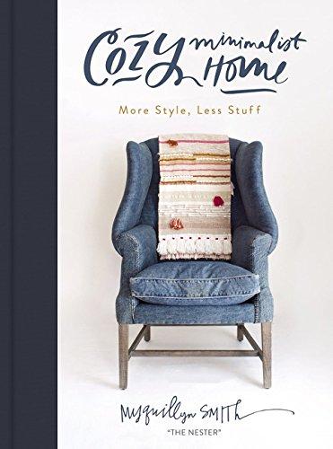 Cozy Minimalist Home More Style Less Stuff