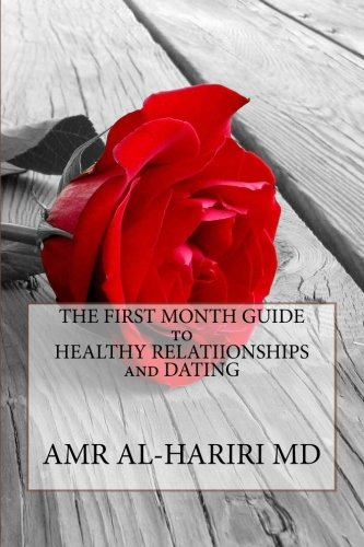 The First Month Guide to Healthy Relationships and Dating (Living Positive) (Volume 1)