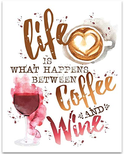 Life Is What Happens Between Coffee and Wine - 11x14 Unframed Typography Art Print - Great Coffee Shop or Bar Decor Under ()