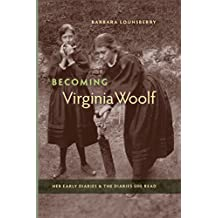Becoming Virginia Woolf:Her Early Diaries and the Diaries She Read