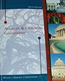 AMERICAN & CALIFORNIA GOVERNMENT 9th Edition, Wilson; Gerston ; Christensen, 1424076331