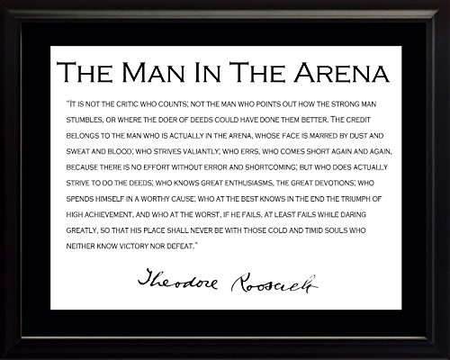 Theodore Teddy Roosevelt the Man in the Arena Quote 8x10 Framed Picture with Black Border by WeSellPhotos