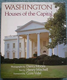 Washington: Houses of the Capital (A Studio book) Henry Mitchell, Gore Vidal and Derry Moore