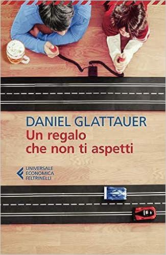 Un regalo che non ti aspetti (Italian Edition): Daniel Glattauer, L. Basiglini: 9788807890444: Amazon.com: Books