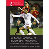 Routledge Handbook of Applied Sport Psychology: A Comprehensive Guide for Students and Practitioners (Routledge International Handbooks)