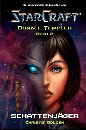 Starcraft: Dunkle Templer, Bd. 2: Schattenjäger