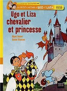 """Afficher """"Les petits métiers d'Ugo et Liza Ugo et Liza chevalier et princesse"""""""