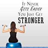 It Never Gets Easier You Just Get Stronger Wall Decal Vinyl Decal, Wall, Car, Laptop - Met Copper - 10 inch