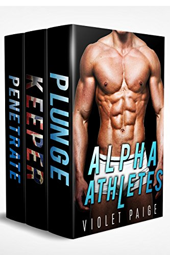 Alpha Athletes: Bad Boy Sports Romance by [Paige, Violet]