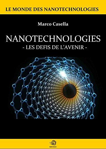 Nanotechnologies - Les défis de l'avenir (French Edition)