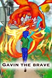 Gavin The Brave: Boy Who Saves His Town From The Fiery Dragon (Great Bedtime Story)