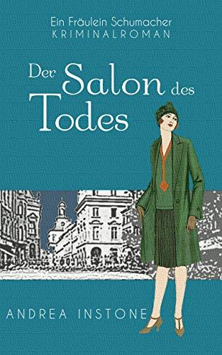 Der Salon des Todes (Fräulein Schumacher 2) (German Edition)