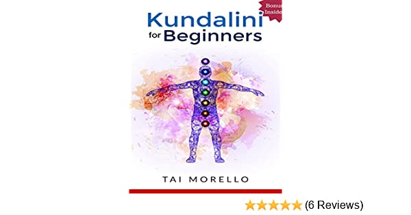 Kundalini: Kundalini for Beginners: The Ultimate Guide to Awaken Your  Kundalini, Heal Yourself and Radiate Energy (kundalini yoga, kundalini
