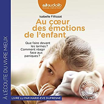 Amazon Com Au Cœur Des Emotions De L Enfant Audible Audio