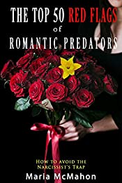 The Top 50 Red Flags of Romantic Predators: How to Avoid the Narcissist's Trap