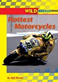 Hottest Motorcycles, Bob Woods, 0766028747