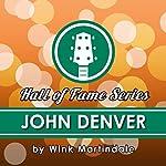 John Denver: A Lifetime of Songs   Wink Martindale