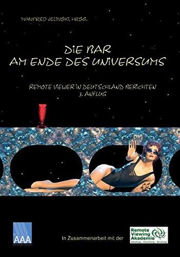 Die Bar am Ende des Universums 3: Remote Viewer in Deutschland berichten, 3. Anflug 2011