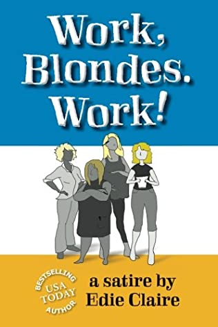 book cover of Work, Blondes. Work!