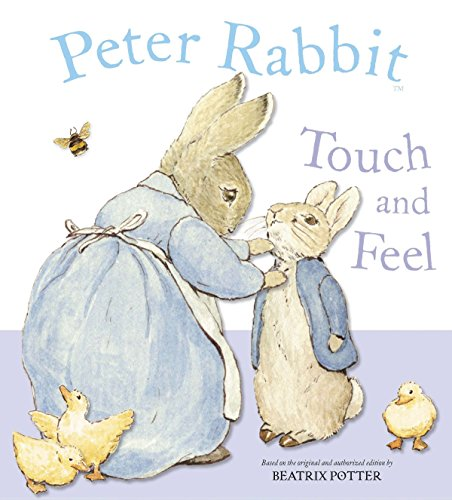 Peter Rabbit Touch and Feel (Silk Inc Elements)