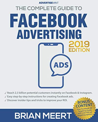 The Complete Guide to Facebook Advertising by AdvertiseMint, Inc.
