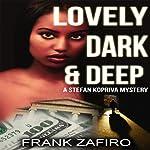 Lovely, Dark, and Deep: A Stefan Kopriva Mystery, Book 2 | Frank Zafiro