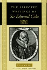 The Selected Writings Of Sir Edward Coke Vol 3 Cl Hardcover