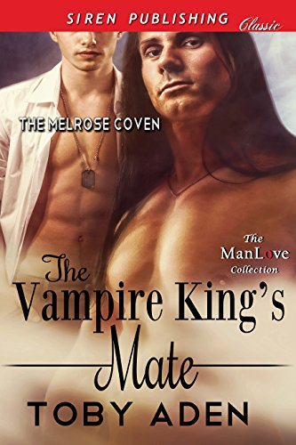 The Vampire King's Mate [The Melrose Coven] (Siren Publishing Classic ManLove)