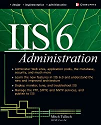 IIS 6 Administration (Network Professional's Library)